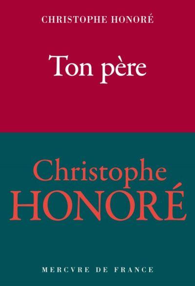 rentrée littéraire christophe honoré ton père