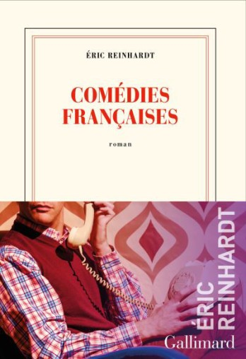 Comedies Francaises Eric Reinhardt