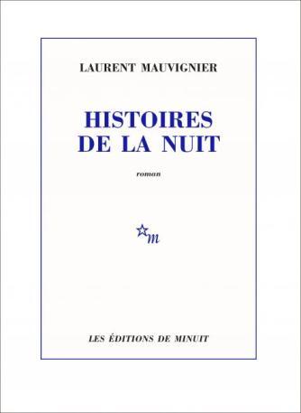 Histoires de la Nuit Laurent Mauvignier