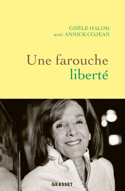 Gisele Halimi Annick Cojean Farouche Liberte